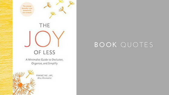 The joy of less - book quotes
